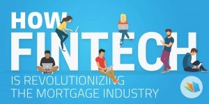 how fintech is revolutionizing the mortgage industry