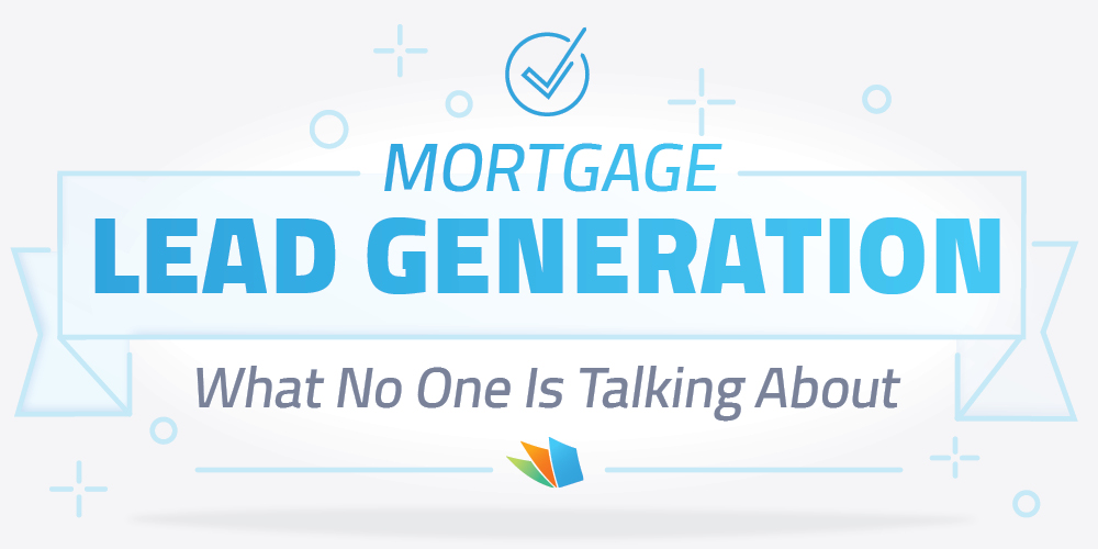 mortgage lead generation what no one is talking about lenderhomepage