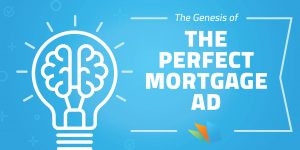 the genesis of the perfect mortgage ad