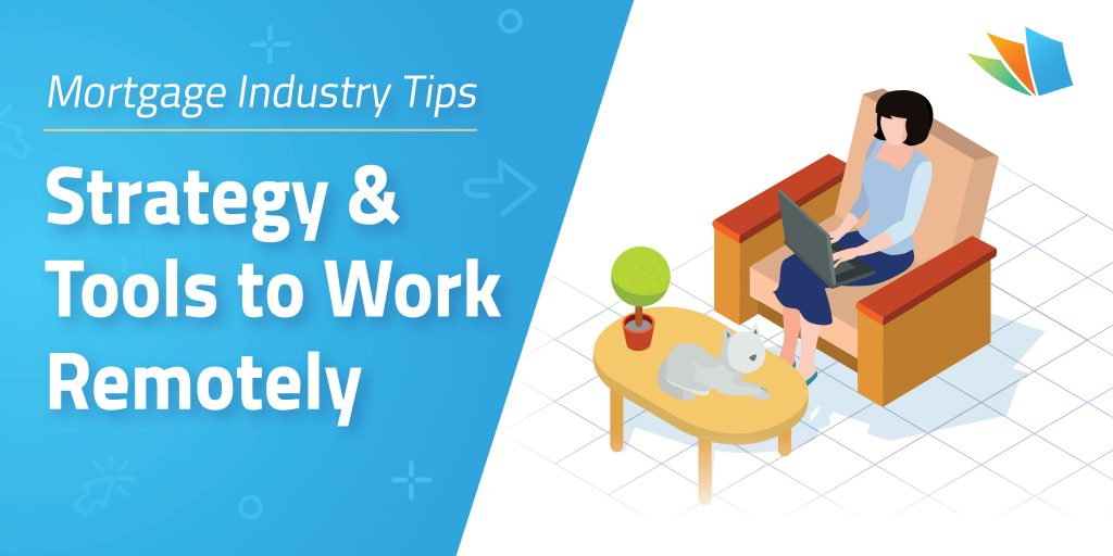 strategies for working remotely: mortgage professionals