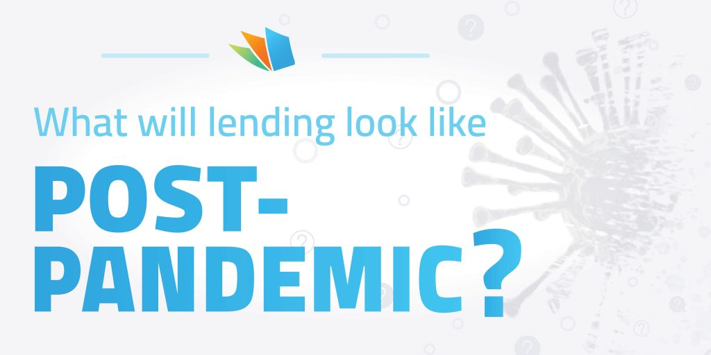 what will lending look like post pandemic
