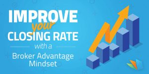 Improve Your Closing Rate broker advantage hack lenderhomepage
