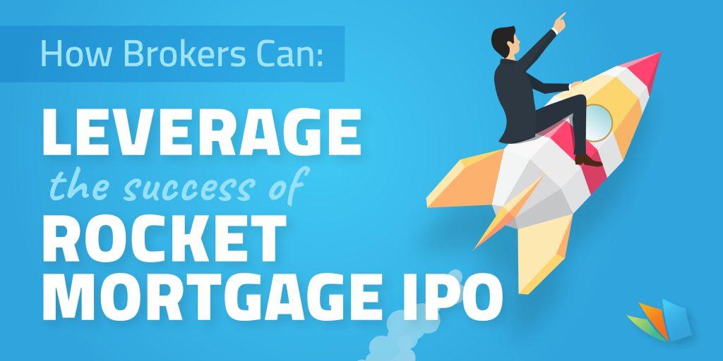 brokers leverage rocket mortgage success
