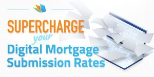 Supercharge Digital Mortgage Submission Rates _LenderHomePage