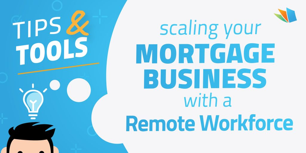tips and tools for scaling a mortgage business lenderhomepage
