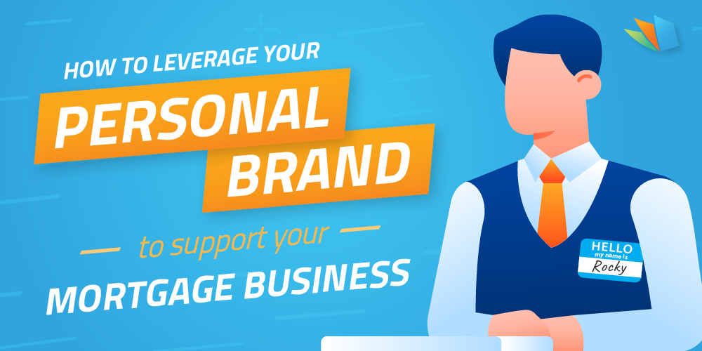 personal brand to build your mortgage business lendrehomepage