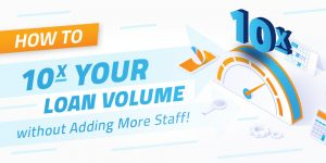 how to increase loan volume without hiring more staff